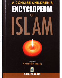A Concise Childerens Encyclopedia of Islam Darussalam A Concise Childerens Encyclopedia of Islam 1